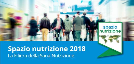 Spazio Nutrizione 2018: il nuovo approccio dei consumatori