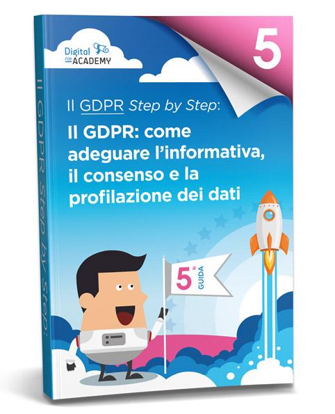 Il GDPR: come adeguare l'informativa, il consenso e la profilazione dei dati