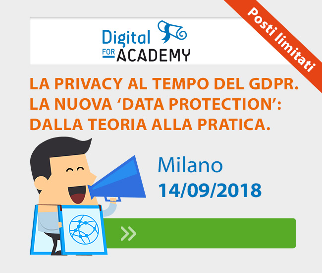 LA PRIVACY AL TEMPO DEL GDPR. La nuova 'Data Protection': dalla teoria alla pratica